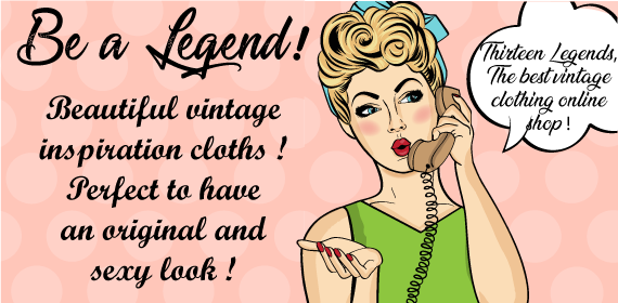 Be a Legend ! Beautiful vintage inspiration cloths !